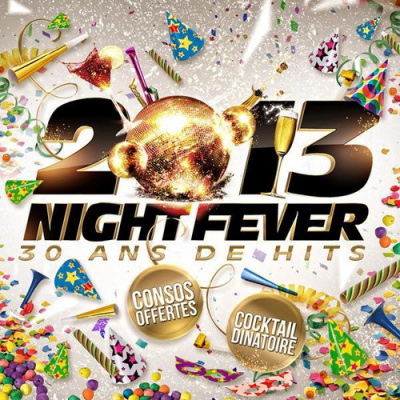 2013 NIGHT FEVER au Palace (39E tout compris)