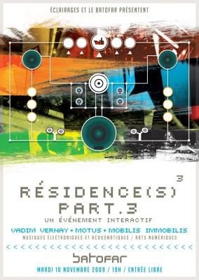 Résidence(s)³ Part.3, Vadim Vernay, Mobilis-Immobilis, Batofar, Acoumatique