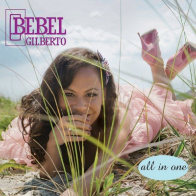 Bebel Gilberto, João Gilberto, Alhambra, All In One, The Dap Kings