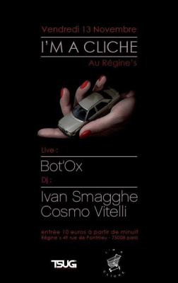 I'm a cliché, Ivan Smagghe, Bot'ox, Cosmo Vitelli, Regine, Soirée, Paris