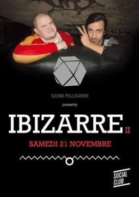 Ibizarre,  Sound Pellegrino, Soirée, Social Club, Paris