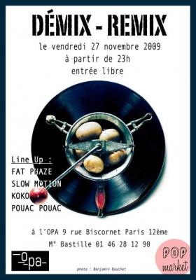 Demix-Remix, Fat Phaze, Slow Motion, KoKo, OPA, Soirée, Paris