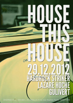 HOUSE THIS HOUSE W/ HARDROCK STRIKER * LAZARE HOCHE * GULIVERT