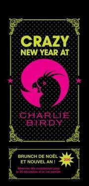 CRAZY NEW YEAR AT CHARLIE BIRDY