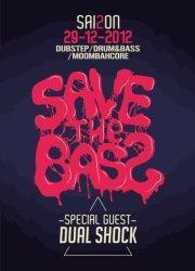 Save The Bass S2#5 : Dubstep/Drum&Bass/Moombahcore Party w / DUAL SHOCK