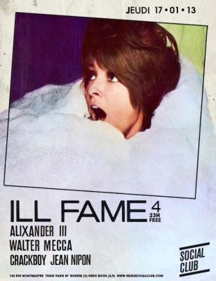 ILL FAME#4 W/ ALIXANDER III (AZARI & III), WALTER MECCA LIVE, CRACKBOY, JEAN NIPON @ SOCIAL CLUB