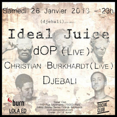Ideal Juice W/ Dop Live, Christian Burkhardt Live, Djebali @ Social Club