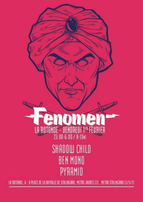 FENOMEN : SHADOW CHILD, BEN MONO, PYRAMID, + GUESTS