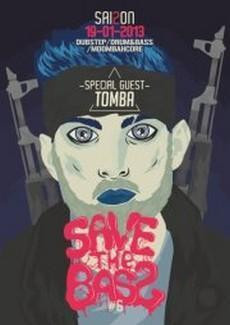 Save The Bass S2#6 : Dubstep/Drum&Bass/Moombahcore Party w / TOMBA