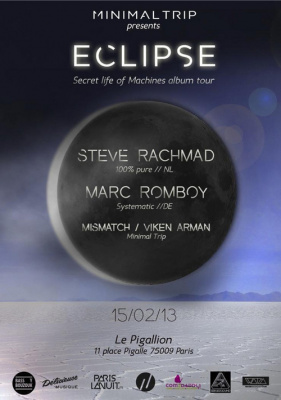 Minimal Trip presents Eclipse - Secret Life of Machines Tour with Steve Rachmad & Marc Romboy