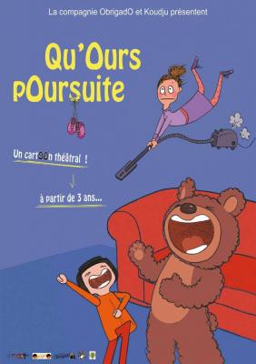 """""""Qu'Ours pOursuite"""" un CartOOn Théâtral, à partir de 3 ans"""