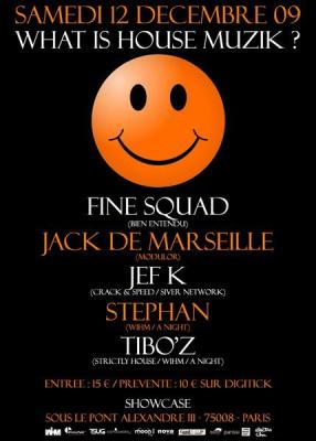 What is house muzik, Fine Squad, Jack de Marseille, Jef K, Sous le POnt, Showcase, Paris