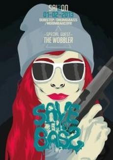 ave The Bass S2#7 : Dubstep-Drum&Bass-Moombahcore Party w - THE WOBBLER