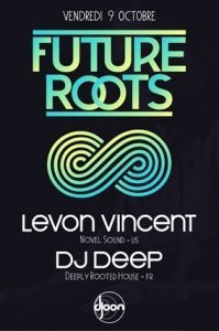 Future Roots, Levon Vincent, DJ Deep, Djoon, Soirée, Paris, Clubbing