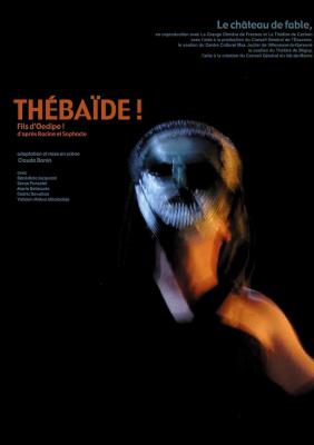 Thébaïde, Oedipe, Sophocle, Socrate, Théâtre, Spectacle, Paris, Cartoucherie, Théâtre de l'Epée de Bois