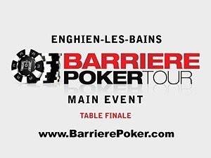 Barrière Poker Tour, Finale, Pocker, Enghien-les-Bains