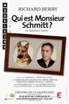 Qui est Monsieur Schmitt, Richard Berry, Théâtre, Madeleine, Paris, Spectacle