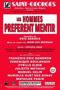 Hommes préfèrent mentir, Théâtre, St Georges, Spectacle, Paris