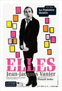 Elles, Jean-Jacques Vanier, One Man Show, Spectacle, Pépînière, Paris