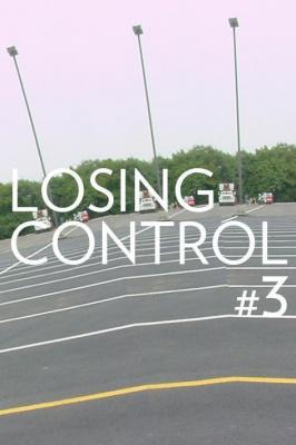 LOSING CONTROL #3