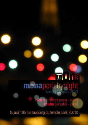 MONA PARIS BY NIGHT w/ I:CUBE, NICK V