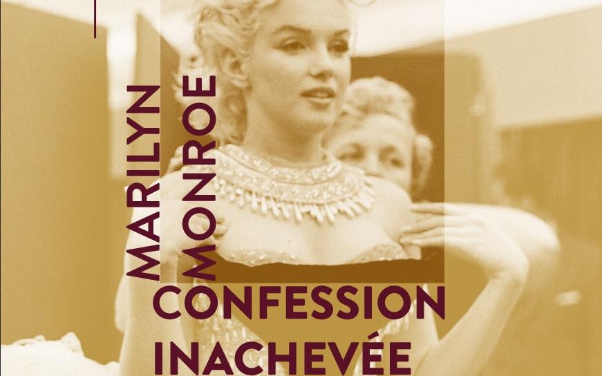 Pièce de théâtre Marilyn Monroe, Confession Inachevée à la