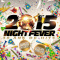 2015 NIGHT FEVER au PALACE