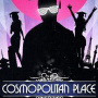 COSMOPOLITAN PLACE